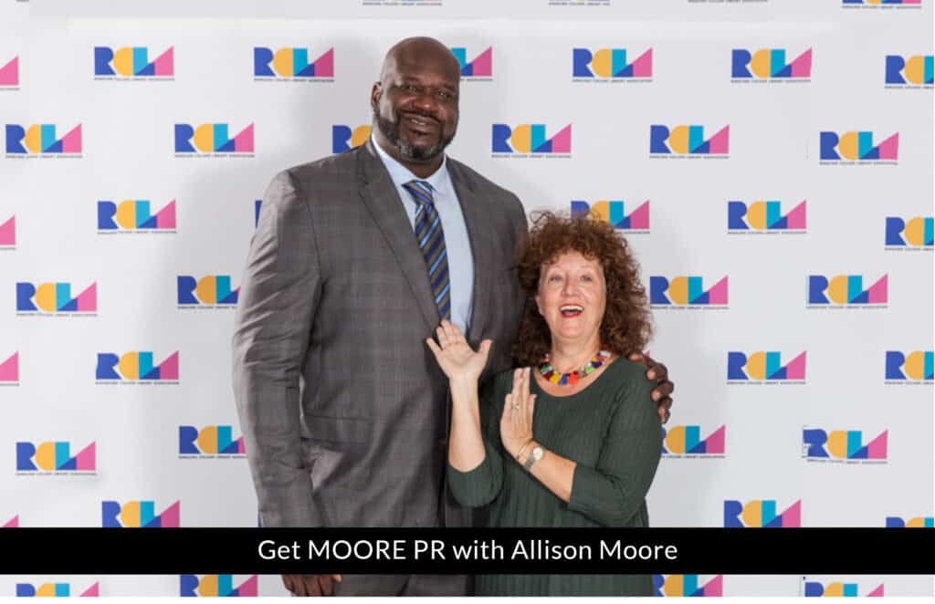 Get MOORE PR, Allison Moore and Shaquille O'Neal